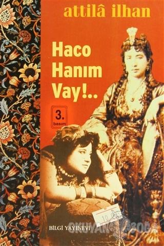 Haco Hanım Vay!... - Attila İlhan - Bilgi Yayınevi