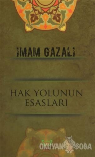 Hak Yolunun Esasları - İmam-ı Gazali - Yeryüzü Yayıncılık - Özel Ürün