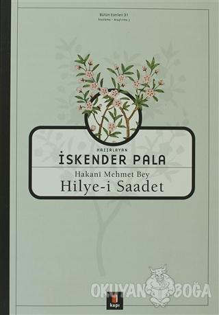 Hakani Mehmet Bey Hilye-i Saadet - İskender Pala - Kapı Yayınları