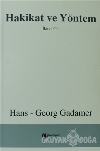 Hakikat ve Yöntem Cilt: 2 (Ciltli) - Hans Georg Gadamer - Paradigma Ya
