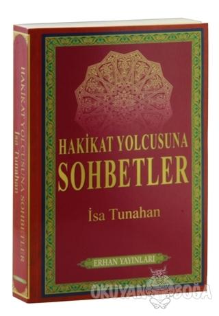 Hakikat Yolcusuna Sohbetler - İsa Tunahan - Erhan Yayınları