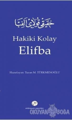 Hakiki Kolay Elifba - Turan M. Türkmenoğlu - Milenyum Yayınları