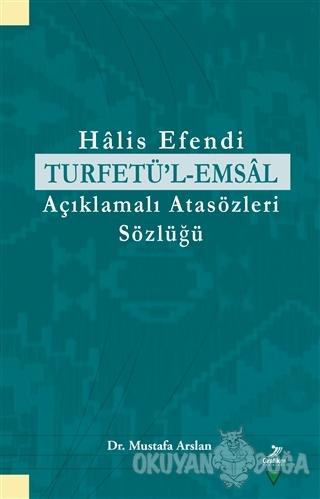 Halis Efendi Turfetü'l-Emsal Açıklamalı Atasözleri Sözlüğü