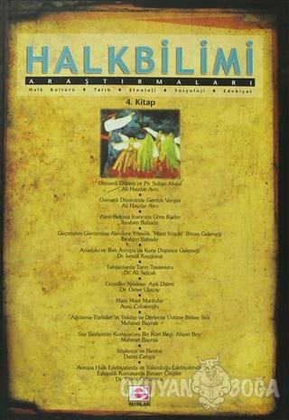 Halkbilimi Araştırmaları 4. Kitap - Kolektif - E Yayınları