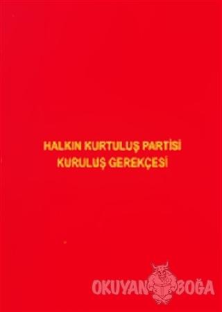 Halkın Kurtuluş Partisi Kuruluş Gerekçesi - Kolektif - Derleniş Yayınl