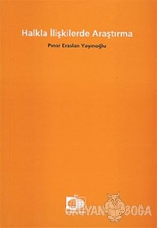Halkla İlişkilerde Araştırma - Pınar Eraslan Yayınoğlu - Birsen Yayıne