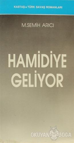 Hamidiye Geliyor - M. Semih Arıcı - Kastaş Yayınları