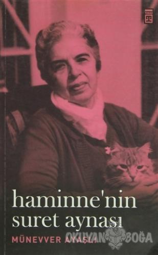 Haminne'nin Suret Aynası - Münevver Ayaşlı - Timaş Yayınları