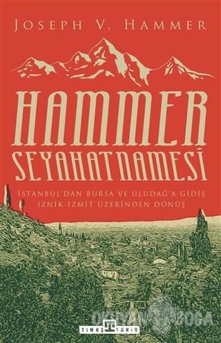 Hammer Seyahatnamesi - Joseph Von Hammer - Timaş Yayınları
