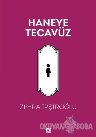 Haneye Tecavüz - Zehra İpşiroğlu - E Yayınları