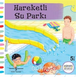 Hareketli Su Parkı - Ruth Redford - İş Bankası Kültür Yayınları