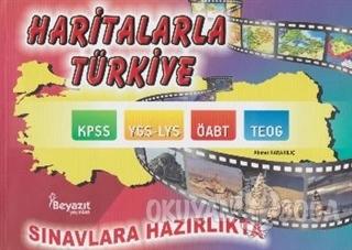 Haritalarla Türkiye (Açıklamalı) - Ahmet Karakılıç - Beyazıt Yayınevi