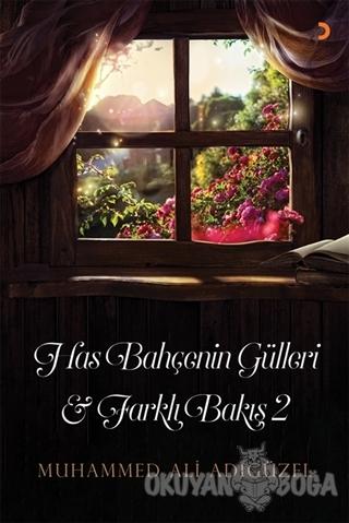 Has Bahçenin Gülleri ve Farklı Bakış 2 - Muhammed Ali Adıgüzel - Ciniu