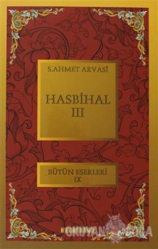 Hasbihal 3 - S. Ahmet Arvasi - Bilgeoğuz Yayınları