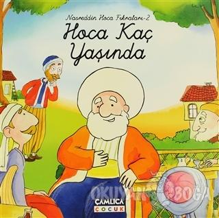 Nasreddin Hoca Fıkraları -2 Hoca Kaç Yaşında - Kolektif - Çamlıca Çocu