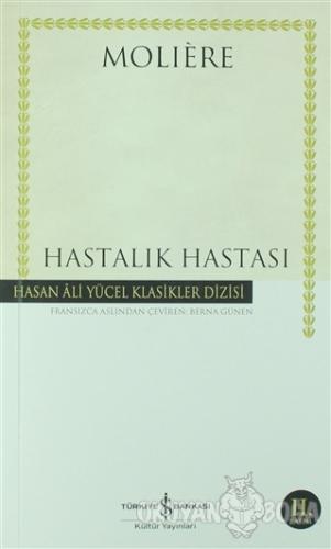 Hastalık Hastası - Moliere - İş Bankası Kültür Yayınları