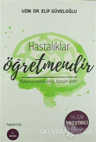 Hastalıklar Öğretmendir - Elif Güveloğlu - Hayykitap
