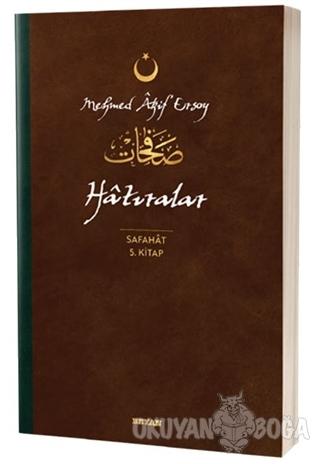 Hatıralar - Safahat 5. Kitap - Mehmed Akif Ersoy - Beyan Yayınları