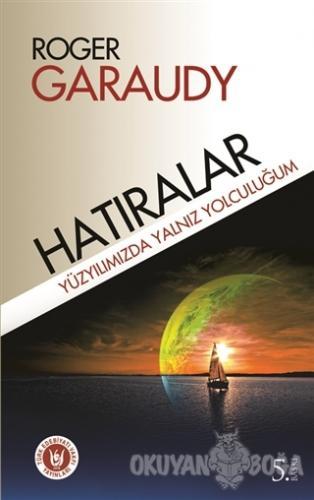 Hatıralar - Roger Garaudy - Türk Edebiyatı Vakfı Yayınları