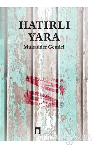 Hatırlı Yara - Mukadder Gemici - Dergah Yayınları