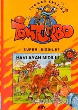 Havlayan Midilli Tom Turbo Süper Bisiklet 12 (Ciltli) - Thomas Brezina