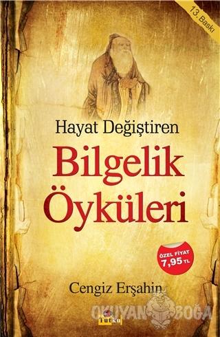 Hayat Değiştiren Bilgelik Öyküleri - Cengiz Erşahin - Tutku Yayınevi
