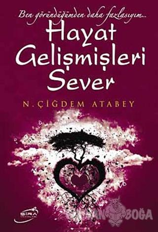 Hayat Gelişmişleri Sever - N. Çiğdem Atabey - Şira Yayınları