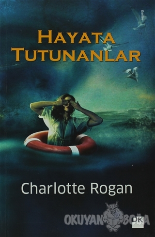 Hayata Tutunanlar - Charlotte Rogan - Doğan Kitap