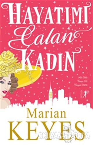 Hayatımı Çalan Kadın - Marian Keyes - Artemis Yayınları