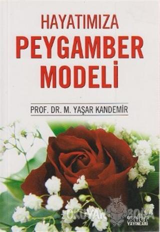 Hayatımıza Peygamber Modeli - M. Yaşar Kandemir - Zafer Yayınları