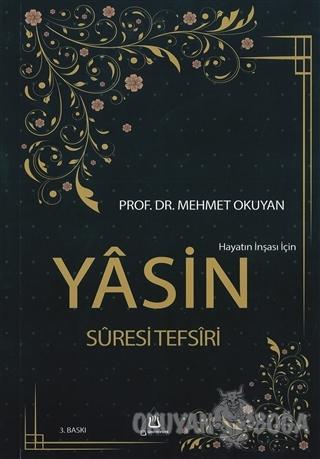 Hayatın İnşası için Yasin Suresi Tefsiri - Mehmet Okuyan - Üniversite