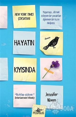 Hayatın Kıyısında (Ciltli) - Jennifer Niven - Pegasus Yayınları