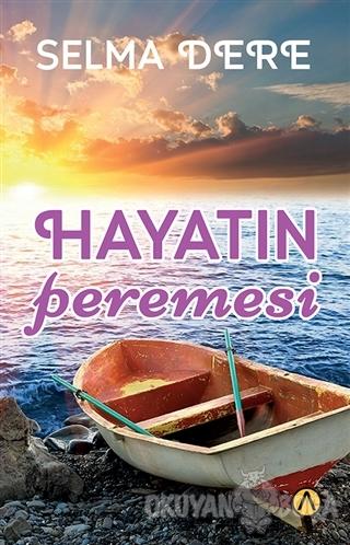 Hayatın Peremesi - Selma Dere - Ares Yayınları