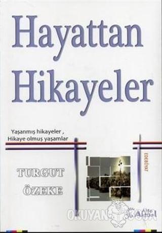 Hayattan Hikayeler - Turgut Özeke - Alfa Aktüel Yayınları