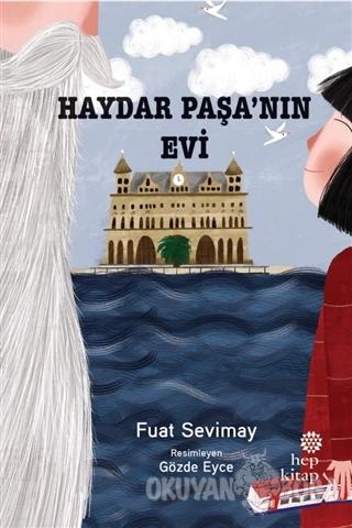 Haydar Paşa'nın Evi - Fuat Sevimay - Hep Kitap