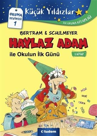 Haylaz Adam ile Okulun İlk Günü (1. Kitap)