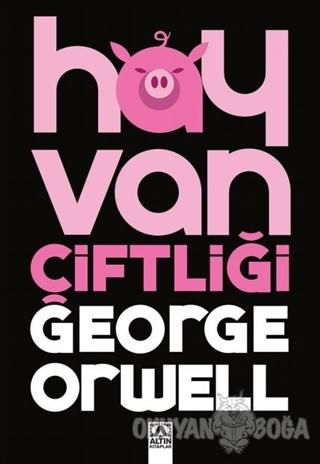 Hayvan Çiftliği - George Orwell - Altın Kitaplar