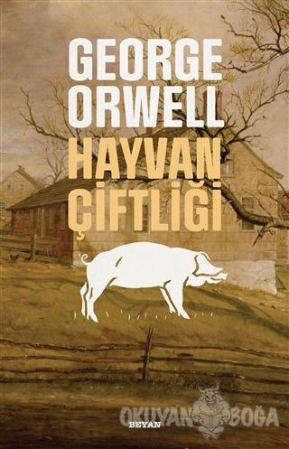 Hayvan Çiftliği - George Orwell - Beyan Yayınları