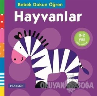 Hayvanlar - Bebek Dokun Öğren (Ciltli) - Kolektif - Pearson Çocuk Kita