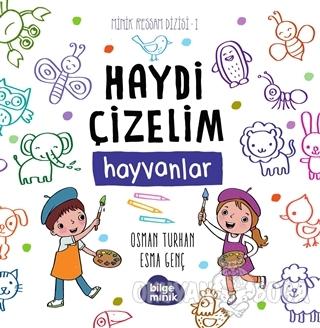 Hayvanlar - Haydi Çizelim - Osman Turhan - Bilge Minik Kitaplığı