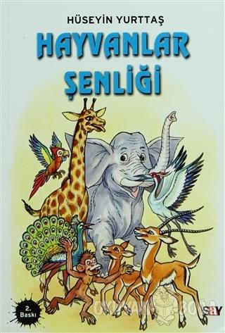 Hayvanlar Şenliği - Hüseyin Yurttaş - Say Çocuk
