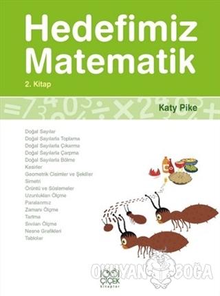 Hedefimiz Matematik 2. Kitap - Katy Pike - 1001 Çiçek Kitaplar