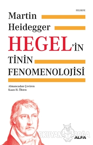 Hegel'in Tinin Fenomenolojisi (Ciltli) - Martin Heidegger - Alfa Yayın