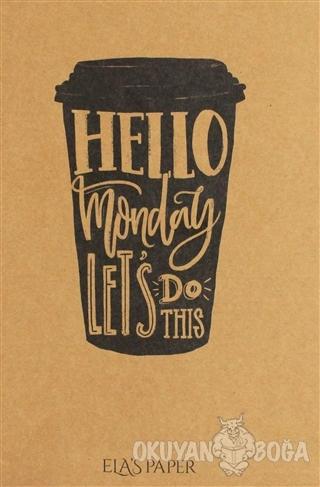 Hello Monday Let's Do This - - Ela's Paper