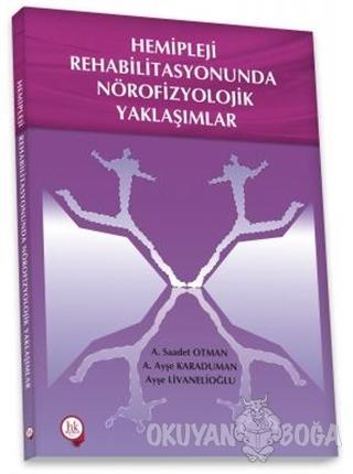 Hemipleji Rehabilitasyonunda Nörofizyolojik Yaklaşımlar