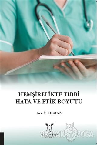 Hemşirelikte Tıbbi Hata ve Etik Boyutu