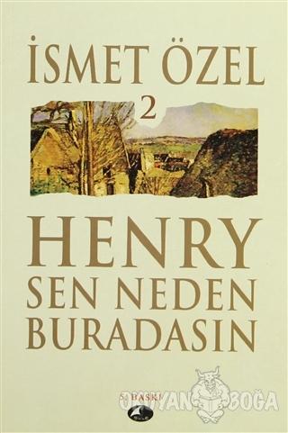 Henry Sen Neden Buradasın 2 - İsmet Özel - Şule Yayınları