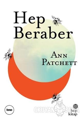 Hep Beraber - Ann Patchett - Hep Kitap