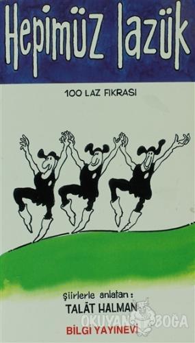 """Hepimüz Lazük """"100 Laz Fıkrası"""" - Talat Sait Halman - Bilgi Yayınevi"""