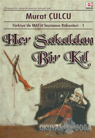 Her Sakaldan Bir Kıl - Murat Çulcu - E Yayınları